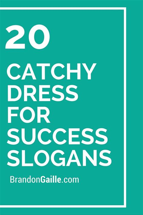 20 Catchy Dress For Success Slogans   Slogan, Catchy