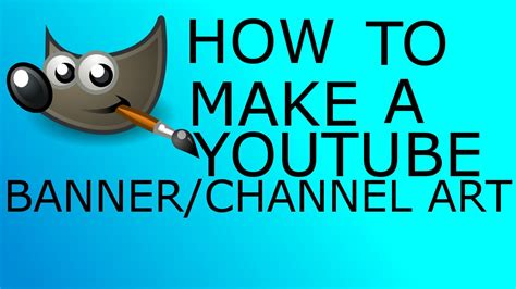 How to make a YouTube Banner/Channel Art 2020 with gimp 2